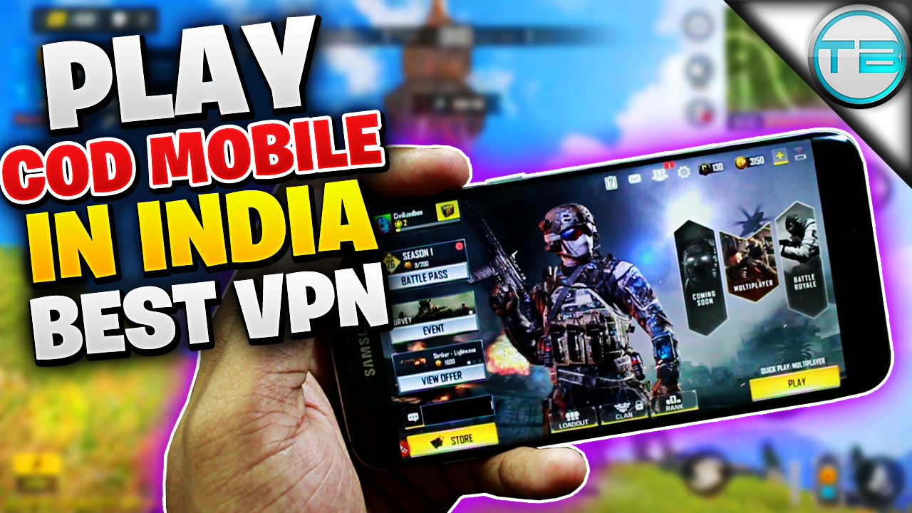 How To Play CAll Of Duty:MOBILE In INDIA – BEST VPN For COD Mobile
