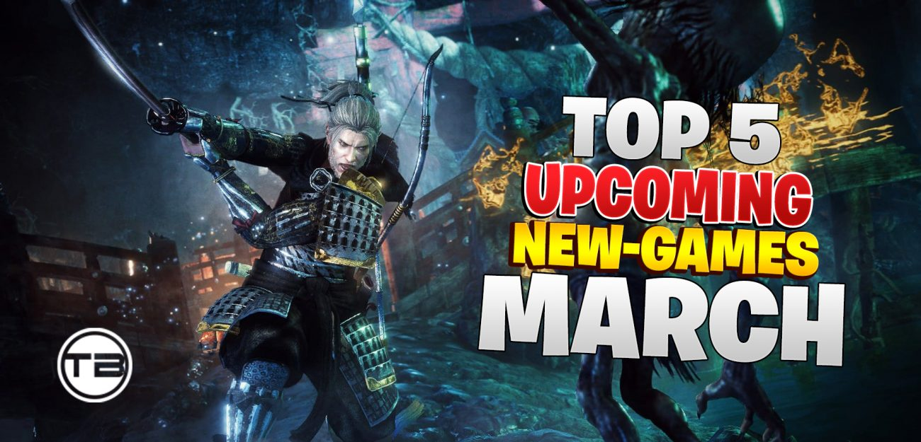 Top 5 Upcoming New Games of March 2020 - PC/Console ...