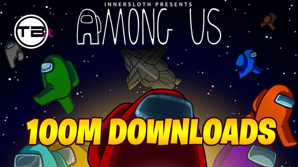 Among Us Surpass 100 Million Downloads Techno Brotherzz